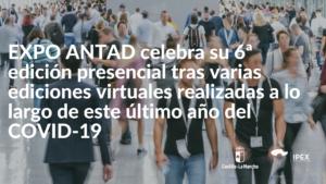 El IPEX organiza la visita agrupada de empresas del sector de la alimentación y bebidas a la feria EXPO ANTAD 2021 en México.