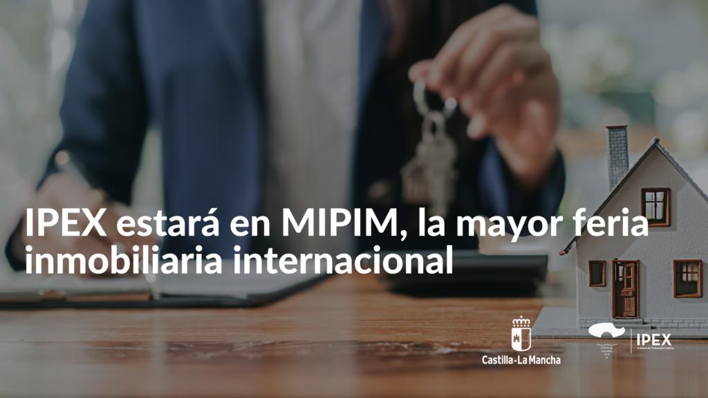 IPEX estará en MIPIM, la mayor feria inmobiliaria internacional