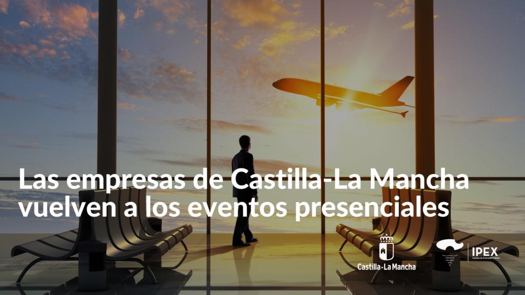Las empresas de alimentos y bebidas de Castilla-La Mancha vuelven a los eventos presenciales en todo el mundo