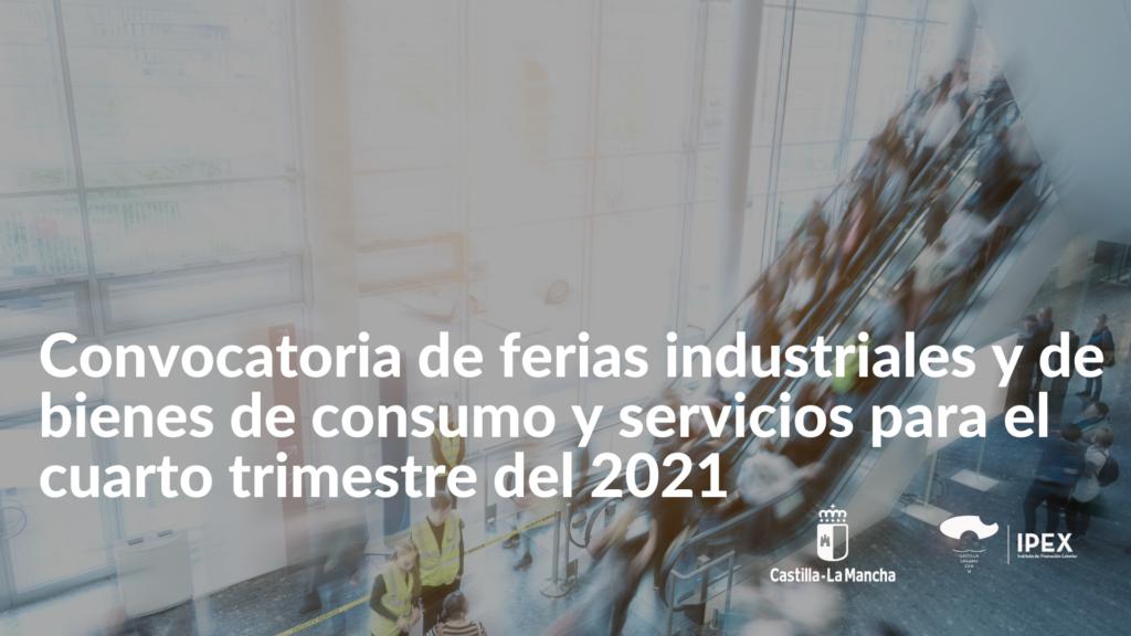 Convocatoria de ferias industriales y de bienes de consumo y servicios para el cuarto trimestre del 2021