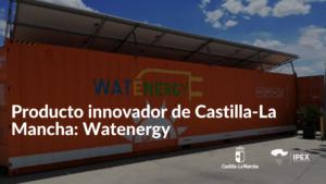 Producto innovador de Castilla-La Mancha: Waternergy