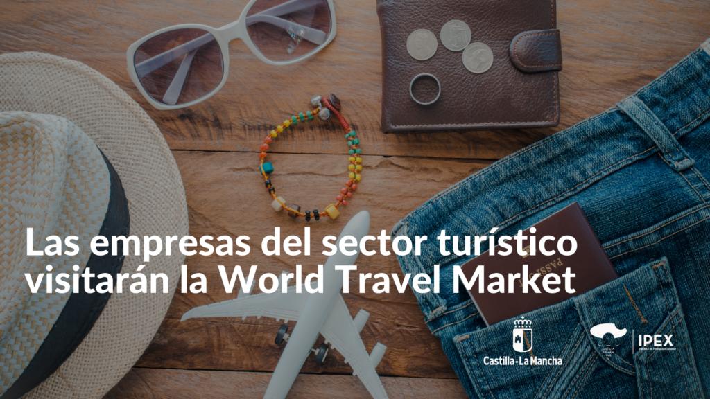 Las empresas del sector turístico visitarán la World Travel Market