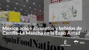 Las empresas de alimentación y bebidas de Castilla-La Mancha visitan México para presentar sus productos en Expo Antad.
