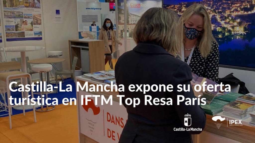 Castilla-La Mancha expone su oferta turística en IFTM Top Resa París 2021